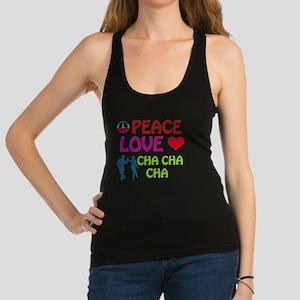 Peace Love Cha Cha Cha Racerback Tank Top