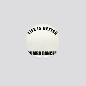 Life is better with a Rumba Dancer Mini Button