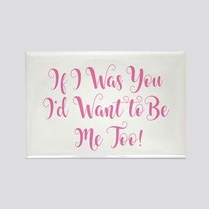 If I Was You Magnets