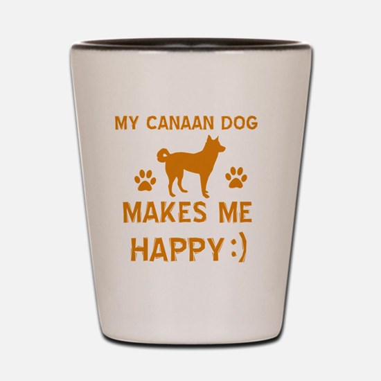 My Canaan Dog Makes Me Happy Shot Glass