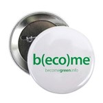 """""""b(eco)me green"""" 2.25"""" Button (100 pack)"""