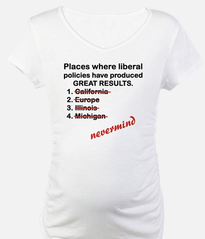 PLACES WHERE LIBERAL POLICES HAV Shirt