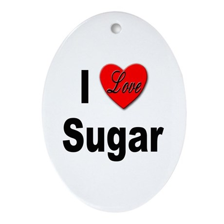 I Love Sugar Oval Ornament