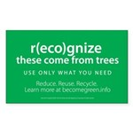 """""""r(eco)gnize these come from trees"""" Sticker (Rect)"""