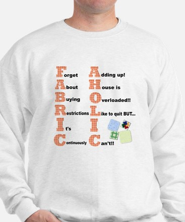 FABRICAHOLICS Quilters Products Sweatshirt