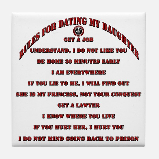 Rules for Dating My Daughter Tile Coaster