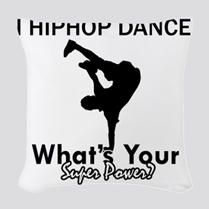 I Hip Hop dance what your supe Woven Throw Pillow