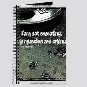 Iam not sweating, my muscle are crying. Journal