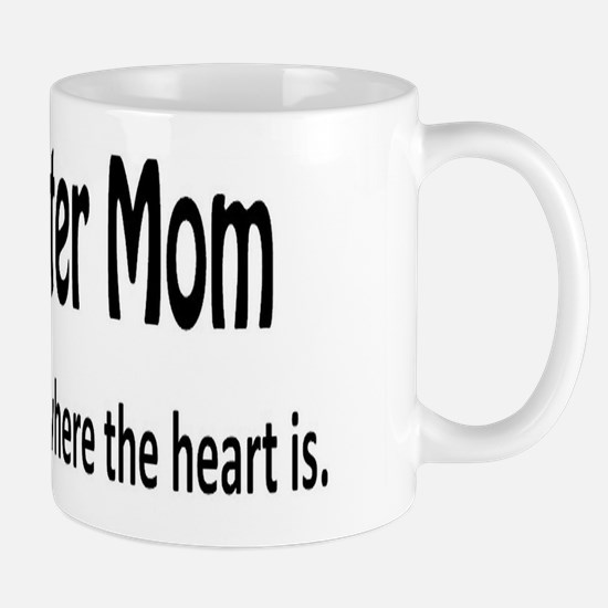 Foster Mom - Home is where the heart is Mug