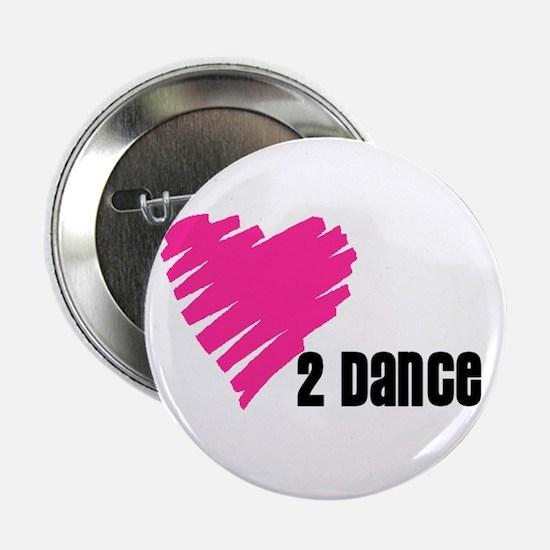 """""""Love 2 Dance"""" Button"""