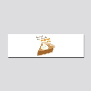 Im Just Here For The Pumpkin Pie Car Magnet 10 x 3