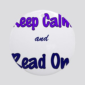 Keep Calm and Read On. Round Ornament