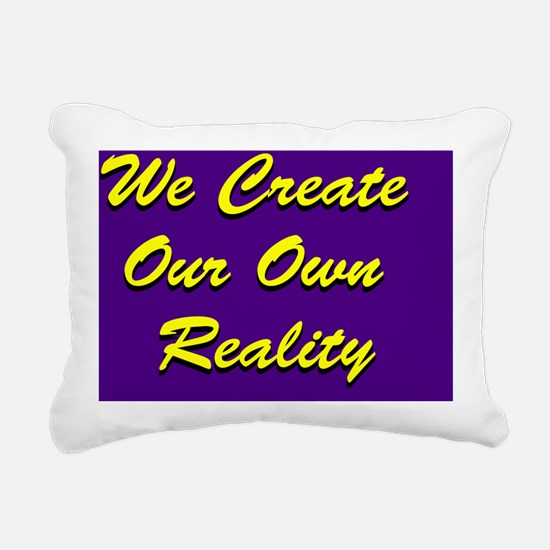 We Create Our Own Realit Rectangular Canvas Pillow