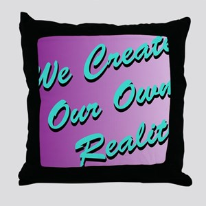 We Create Our Own Reality J1 Throw Pillow