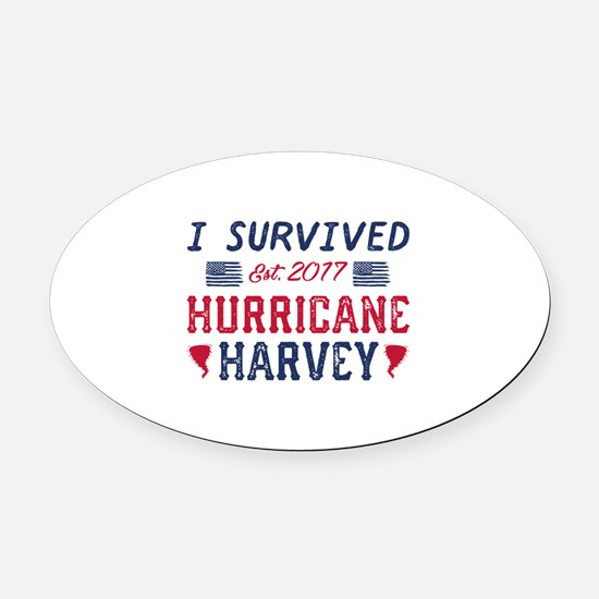 I Survived Hurricane Harvey Oval Car Magnet