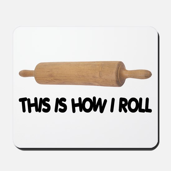 How I Roll Baking Mousepad