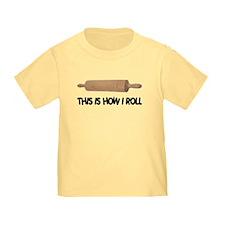 How I Roll Baking Toddler T-Shirt