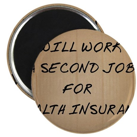 Will work a second job for health insurance Magnet