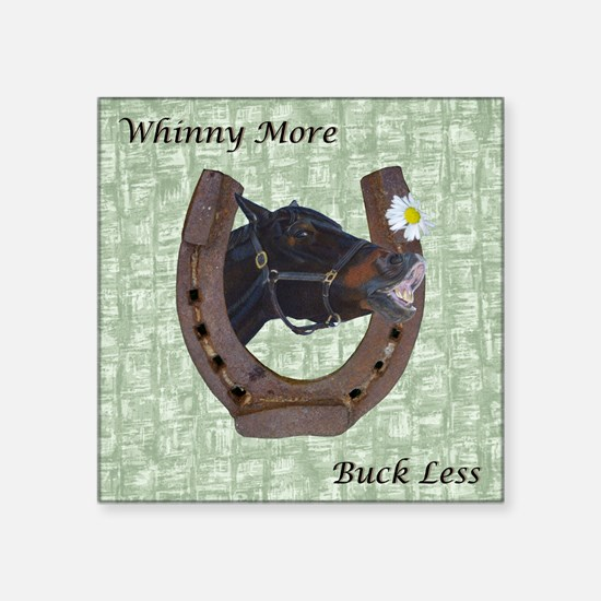"""Cute Whinny More Buck Less  Square Sticker 3"""" x 3"""""""