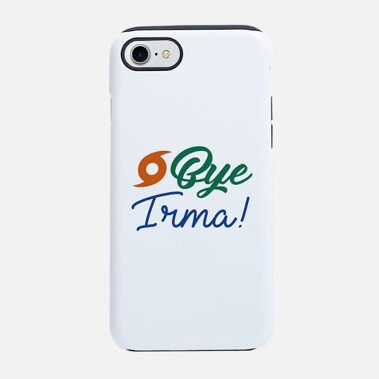 Bye Irma iPhone 7 Tough Case