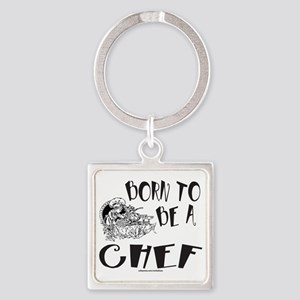 BORN TO BE A CHEF T-SHIRTS AND GIF Square Keychain