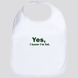 yes, i know i'm fat  Bib