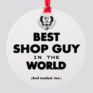 The Best in the World Shop Guy Ornament