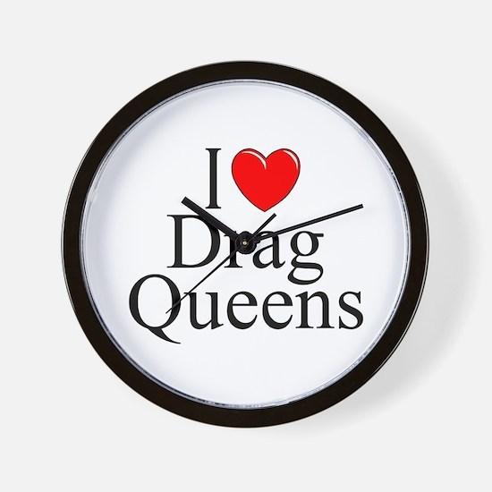 """""""I Love (Heart) Drag Queens"""" Wall Clock"""