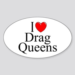 """I Love (Heart) Drag Queens"" Oval Sticker"