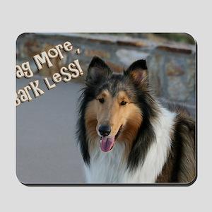 Wag more, Bark Less Mousepad