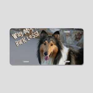Wag more, Bark Less Aluminum License Plate