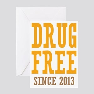 Drug Free Since 2013 Greeting Card