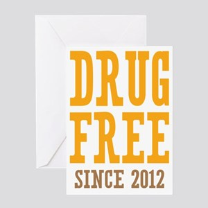 Drug Free Since 2012 Greeting Card