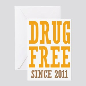 Drug Free Since 2011 Greeting Card