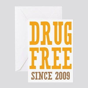 Drug Free Since 2009 Greeting Card