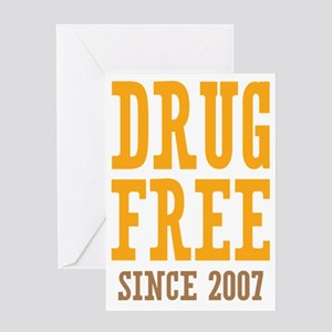 Drug Free Since 2007 Greeting Card