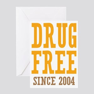 Drug Free Since 2004 Greeting Card