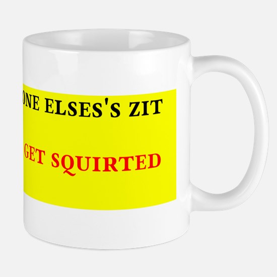 Zit squirted Mug