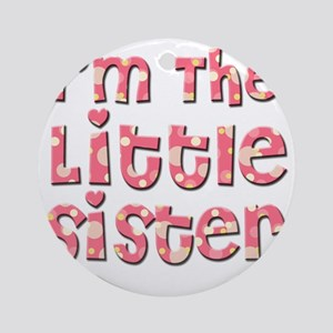 Im The Little Sister Round Ornament