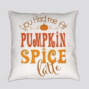 You Had Me at Pumpkin Spice Latte Everyday Pillow