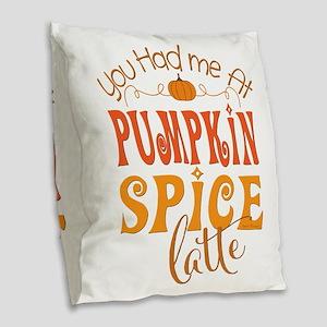 You Had Me at Pumpkin Spice Latte Burlap Throw Pil