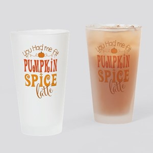 You Had Me at Pumpkin Spice Latte Drinking Glass