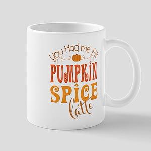 You Had Me at Pumpkin Spice Latte Mugs