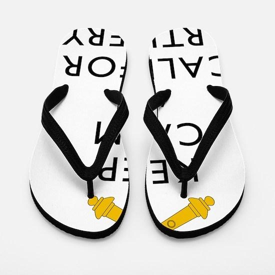 Keep Calm Call for Artillery Flip Flops