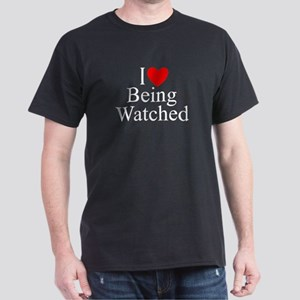 """I Love (Heart) Being Watched"" Dark T-Shirt"