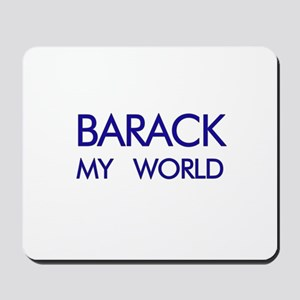BARACK MY WORLD  Mousepad