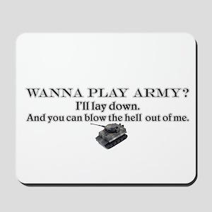 Wanna play army?  Mousepad