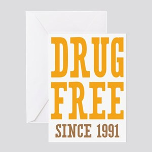 Drug Free Since 1991 Greeting Card