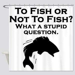 To Fish Or Not To Fish Shower Curtain