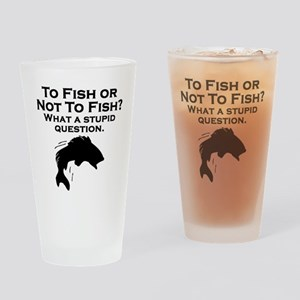 To Fish Or Not To Fish Drinking Glass